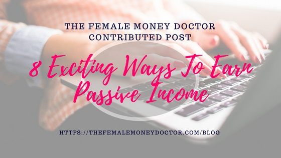 8 Exciting Ways to Earn Passive Income